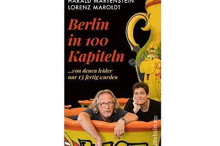 Cover des Buches «Berlin in 100 Kapiteln...von denen leider nur 13 fertig wurden» von Harald Martenstein und Lorenz Maroldt. Foto: -/Ullstein Verlag/dpa