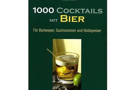 Das Rezeptbuch «1000 Cocktails mit Bier» von Ralph Diehl. Foto: Knürr Verlag/dpa-tmn